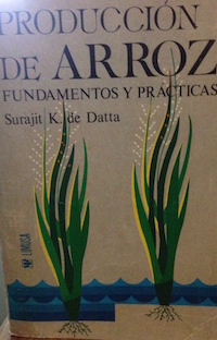 """This book is the Spanish translation of the book """"Principles and Practices of Rice Production"""" . EDITORIAL LIMUSA Mexico, Espana, Venequela, Argentina,  Columbia, Puerto Rico--691p"""